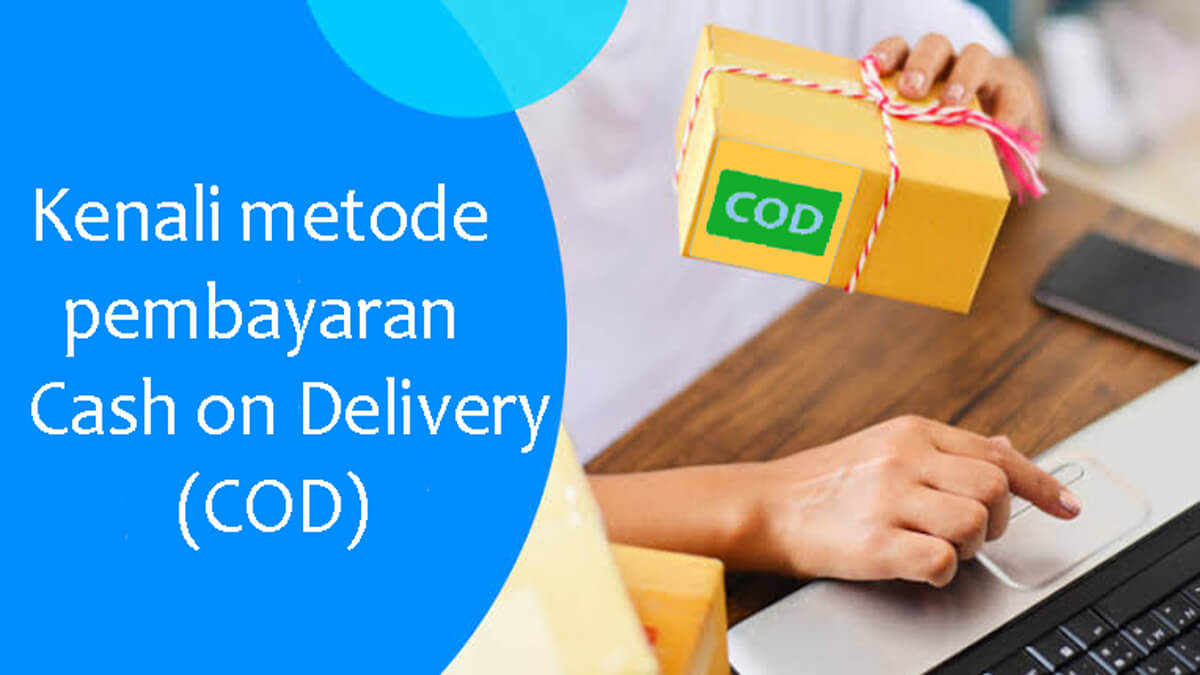 Kenali metode cash on delivery